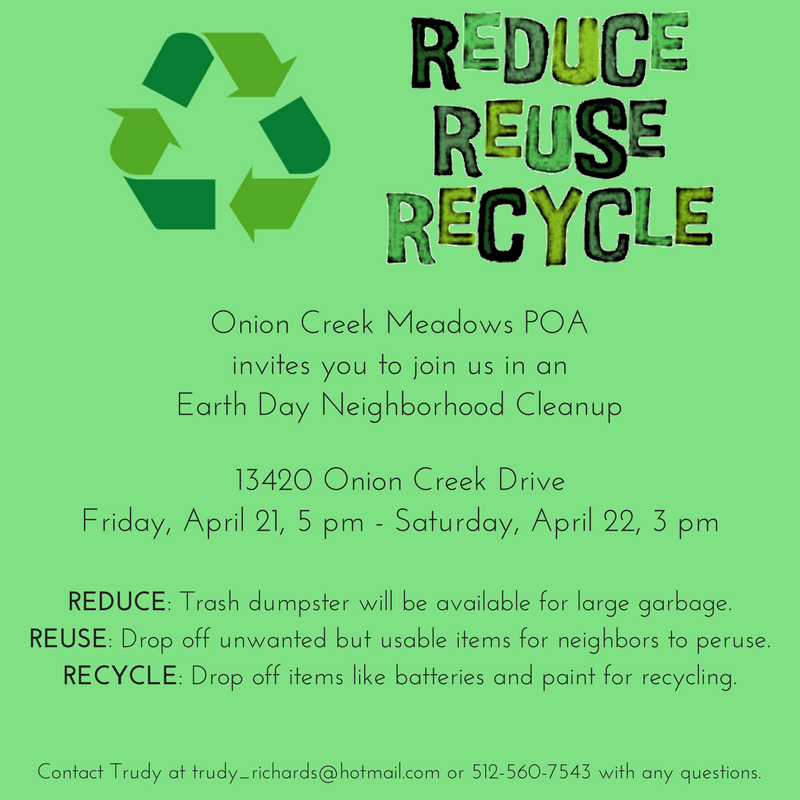 Reduce Reuse Recycle - Onion Creek Meadows POA invites you to join us in an Earth Day Neighborhood Cleanup