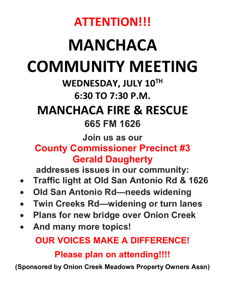 Attention! Manchaca Community Meeting Wed July 10th 6:30 to 7:30 pm at Manchaca Fire and Rescue 665 FM 1626 with special guest County Commissioner Precinct #3 Gerald Daugherty